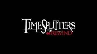 Timesplitters Rewind Official Main Theme-0