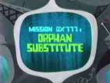 Orphan Substitute