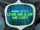 Lewis and Clark and Larry