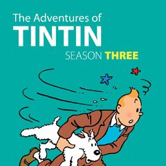 <i>The Adventures of Tintin: Season Three</i> (from Shout! Factory)