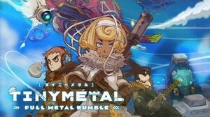 TINY METAL FULL METAL RUMBLE Announcement Trailer