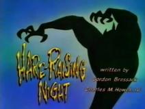 Tta hare raising night