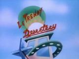 Le Trendy Desertery