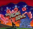 The Acme Bowl