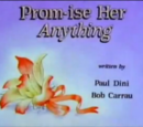 Prom-ise Her Anything