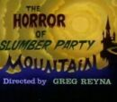 The Horror of Slumber Party Mountain