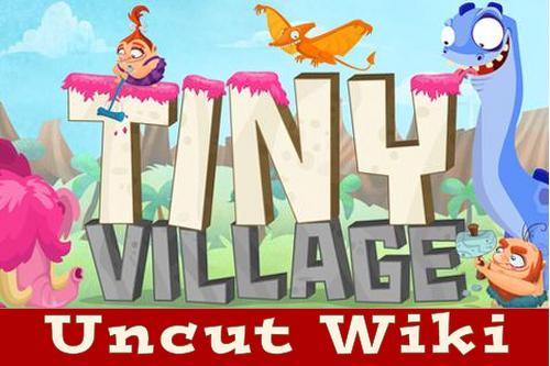 TinyVillageUncut Wiki