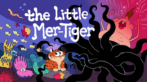 The Little Mer-Tiger Title Card