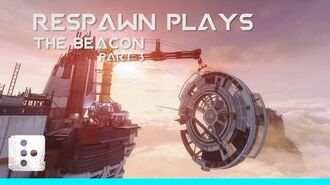 Respawn Plays The Beacon Pt. 3 Titanfall 2