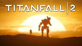 Titanfall 2- Become One Official Launch Trailer