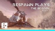 Respawn plays The Beacon Pt