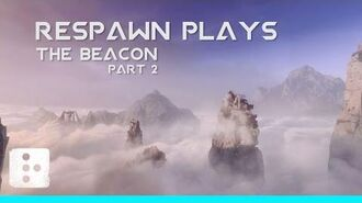 Respawn Plays The Beacon Pt. 2 Titanfall 2