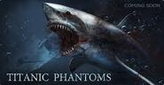 Titanic Phantoms Monster Shark