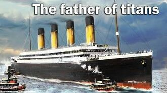 RMS Olympic - the father of sea titans