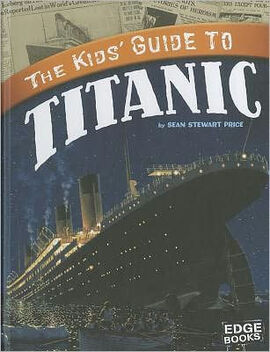 The Kids Guide to Titanic