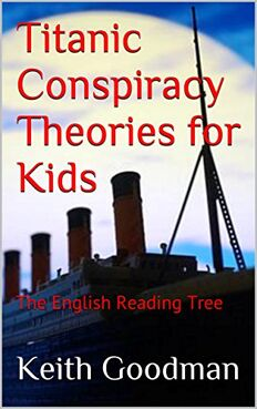 Titanic Conspiracy Theories for Kids The English Reading Tree