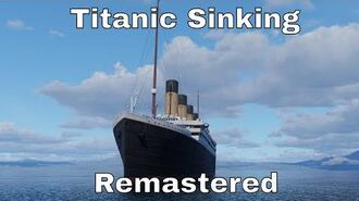 RMS Titanic Real Time Sinking Remastered