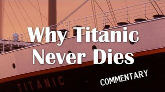 Why Titanic Never Dies