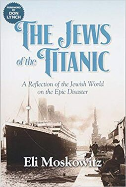 The Jews of the Titanic A Reflection of the Jewish World on the Epic Disaster