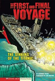 The First & Final Voyage The Sinking of the Titanic