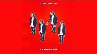Titanic Sinclair - Fucking On Fire