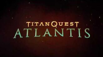 Titan Quest Atlantis - Release Trailer