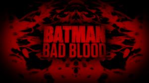 Batman Bad Blood non-animated