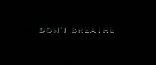 Don't Breathe (2016) opening