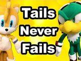 Tails Never Fails
