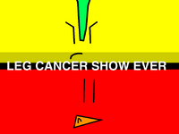 Leg Cancer Show Ever