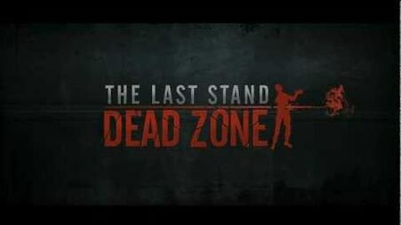 The Last Stand- Dead Zone
