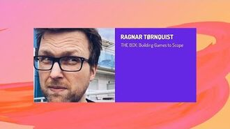 Ragnar Tørnquist THE BOX Building Games to Scope