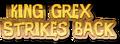 KingGrexStrikesBack.png