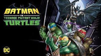Batman vs. Teenage Mutant Ninja Turtles - Official Trailer-0