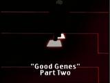 Good Genes, Part 2