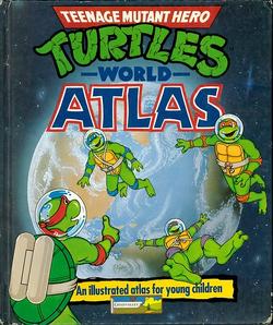 Teenage Mutant Hero Turtles - World Atlas