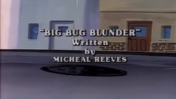 Big Bug Blunder Title Card
