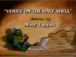 Venice on the Half-Shell Title Card