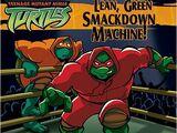 Lean, Green Smackdown Machine!