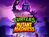 Teenage Mutant Ninja Turtles: Mutant Madness