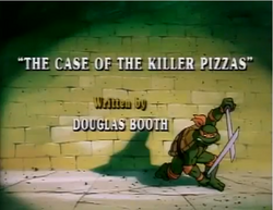 The Case of the KIller Pizzas Title Card