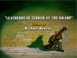 Leatherhead Terror of the Swamp Title Card