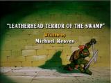 Leatherhead: Terror of the Swamp