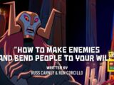 How to Make Enemies and Bend People to Your Will