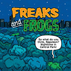 Freaks and Frogs