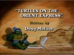 Turtles on the Orient Express Title Card