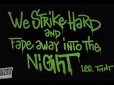 We Strike Hard & Fade Into the Night