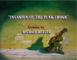 Invasion of the Punk Frogs Title Card