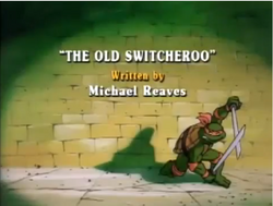 The Old Switcheroo Title Card
