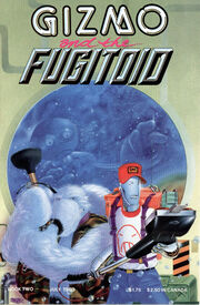 Gizmo and the Fugitoid 2